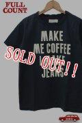 「FULLCOUNT」 BASIC PRINT TEE (MAKE ME COFFEE I MAKE JEANS) フルカウント ベーシックプリント Tシャツ [インクブラック]