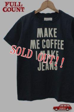 画像1: 「FULLCOUNT」 BASIC PRINT TEE (MAKE ME COFFEE I MAKE JEANS) フルカウント ベーシックプリント Tシャツ [インクブラック]