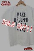 「FULLCOUNT」 BASIC PRINT TEE (MAKE ME COFFEE I MAKE JEANS) フルカウント ベーシックプリント Tシャツ [ホワイト]