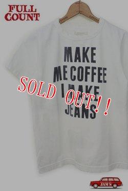 画像1: 「FULLCOUNT」 BASIC PRINT TEE (MAKE ME COFFEE I MAKE JEANS) フルカウント ベーシックプリント Tシャツ [ホワイト]