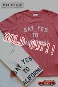 「CAL O LINE」 SEY YES TO CALIFORNIA T-SHIRT キャルオーライン プリントTシャツ [ホワイト・レッド]