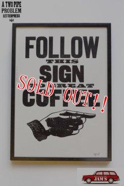 画像1: 「A TWO PIPE PROBLEM」 FOLLOW THE SIGN GREAT COFFEE 活版印刷 ポスター 額付き ATPP-P-91 [ブラック]