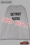 「CAL O LINE」DETROIT SUCKS PRINT L/S T-SHIRTS キャルオーライン プリント 長袖Tシャツ  CL1912-006 [ホワイト]