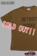 「CAL O LINE」DETROIT SUCKS PRINT S/S T-SHIRTS キャルオーライン プリント 半袖Tシャツ  CL192-001 [カーキ]